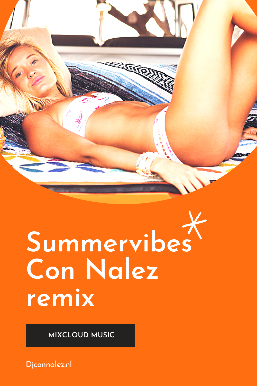 Summervibes 2021 remix Dj Con Nalez